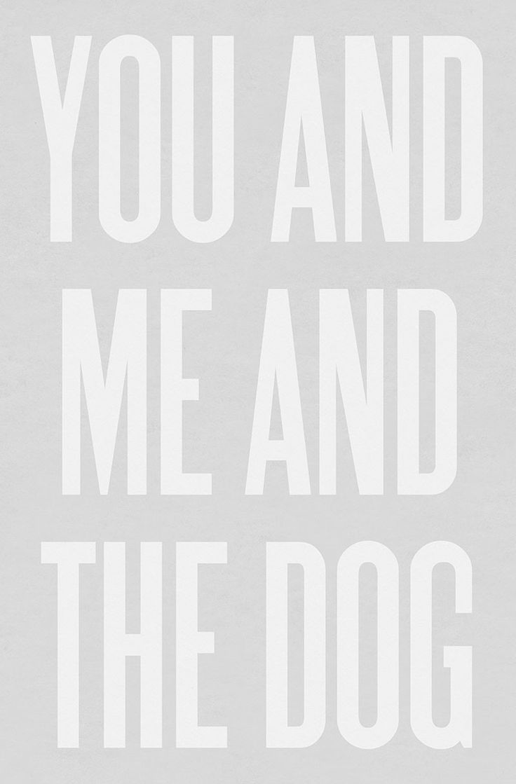 Typography Art Print by Ashley G - You and Me and the Dog. :