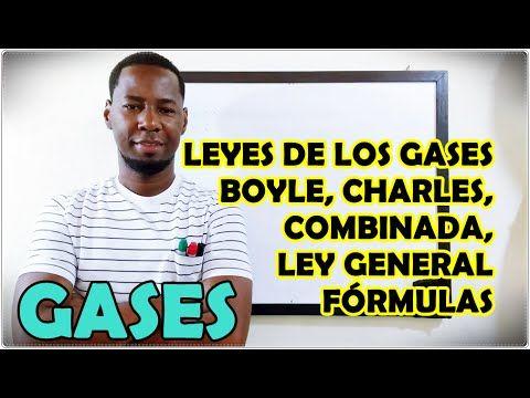 LEYES DE LOS GASES: Boyle, Charles, Ley Combinada y Ley General