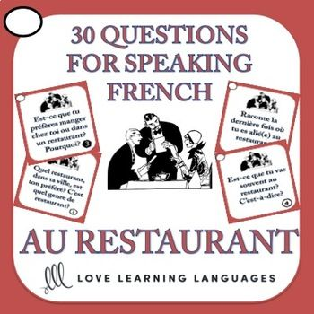 Want your French students to use their RESTAURANT vocabulary? This NO PREP activity is a fun way to encourage your intermediate to advanced students to speak more.You can use it after learning specific vocabulary for RESTAURANTS or as a fun interactive activity on a day when you want to just focus on speaking and reviewing vocabulary in a different way.