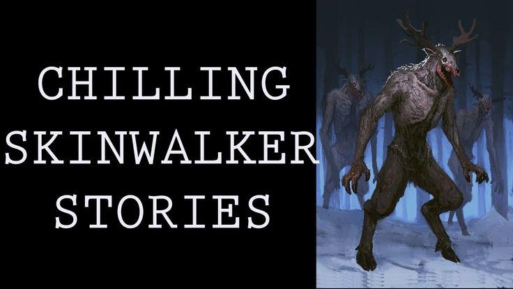 CHILLING TRUE SKINWALKER STORIES