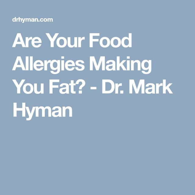 Are Your Food Allergies Making You Fat? - Dr. Mark Hyman