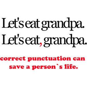 Learn to use your commas..