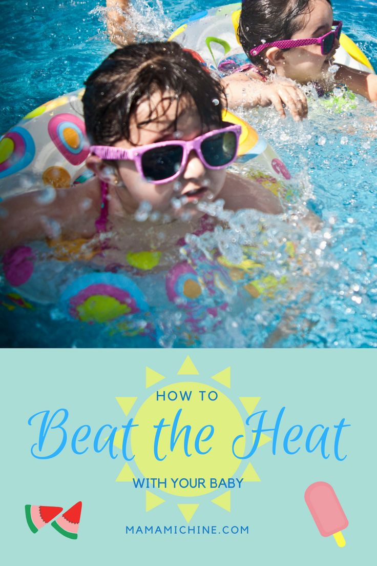 How to Beat the Heat This Summer With Your Baby