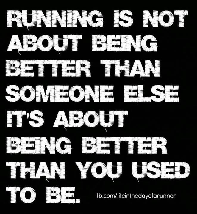 A to the MEN!!!!!  Its always about being better than you were yesterday … Life Lesson #104  Running