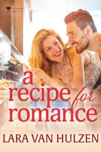 RELEASE DAY POST! Lara Van Hulzen Shares Her Inspiration for A Recipe of Romance! - Tule...