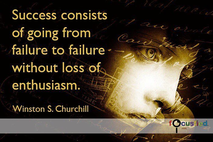 """""""Success consists of going from failure to failure without loss of enthusiasm."""" Focusfied.com #quote"""