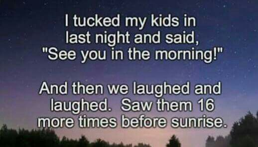 My most enjoyable time, all the extra bedtime giggles and kisses as they fall asleep