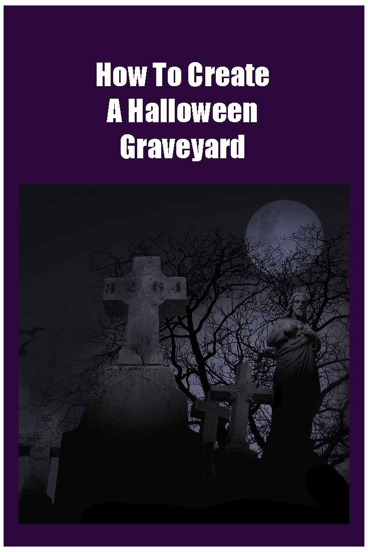 How to create a Halloween graveyard