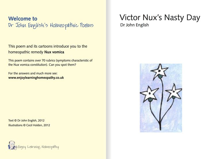Enjoy learning about Nux vomica with Victor Nux's Nasty Day.   Visit http://www.enjoylearninghomeopathy.co.uk/start-learning/remedy-poems-pictures/victor-nux