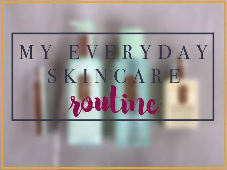 My Everyday Skincare Routine for dry skin