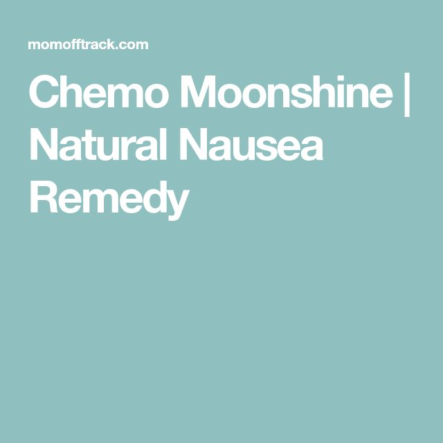 Chemo Moonshine | Natural Nausea Remedy