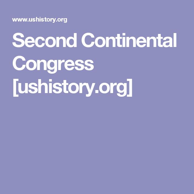 Second Continental Congress [ushistory.org]
