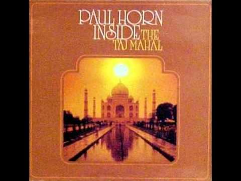 Paul Horn . . .Inside. . .I still remember the night I first heard it. . .and thinking. . .what is this shit?  And then I fell in love. . .