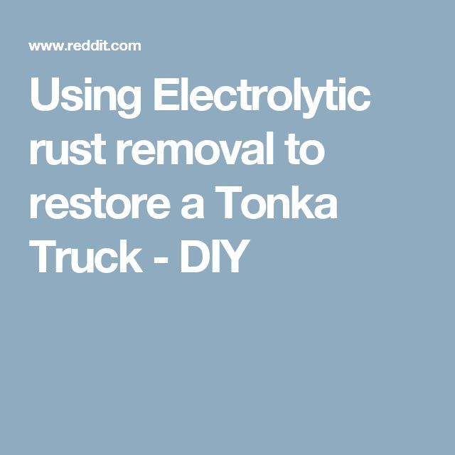 Using Electrolytic rust removal to restore a Tonka Truck - DIY