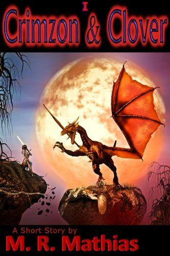 Crimzon & Clover I - Orphaned Dragon, Lucky Girl (Crimzon & Clover Short Story Series) by M. R. Mathias, http://www.amazon.com/dp/B0044DF5KO/ref=cm_sw_r_pi_dp_2bsCsb01SWHCG