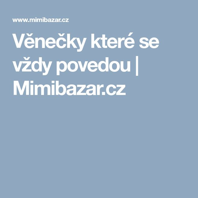 Věnečky které se vždy povedou | Mimibazar.cz