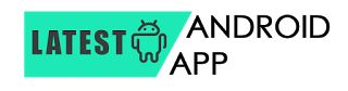 Latest Android App: Free Download Latest Mobile Apps and Games