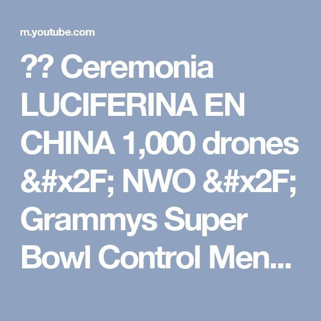 ►► Ceremonia LUCIFERINA EN CHINA 1,000 drones / NWO / Grammys Super Bowl Control Mental = Anticristo - YouTube
