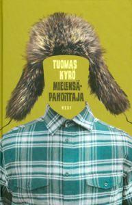http://www.adlibris.com/fi/product.aspx?isbn=9510366269   Nimeke: Mielensäpahoittaja - Tekijä: Tuomas Kyrö - ISBN: 9510366269 - Hinta: 21,90 €