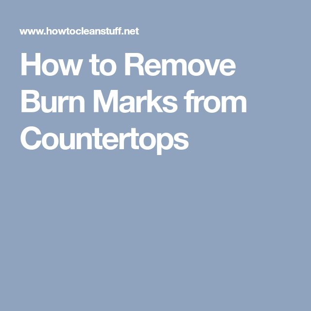 How to Remove Burn Marks from Countertops
