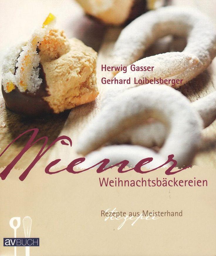 Wiener Weihnachtsbäckereien: Rezepte aus Meisterhand von Herwig Gasser und Gerhard Loibelsberger, av Buch 2008, ISBN-13: 978-3704023117