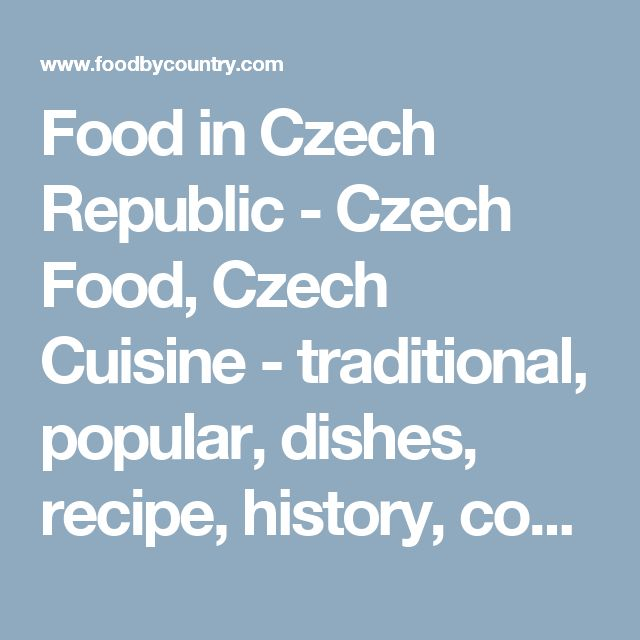 Food in Czech Republic - Czech Food, Czech Cuisine - traditional, popular, dishes, recipe, history, common, meals, staple, rice
