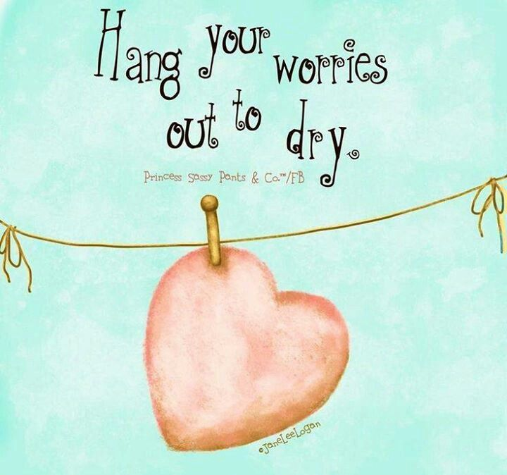 Hang your worries out to dry.