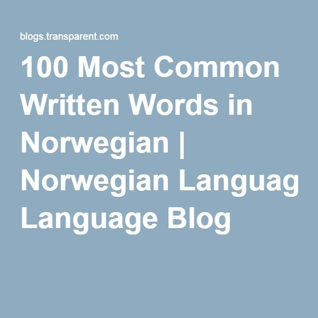 100 Most Common Written Words in Norwegian | Norwegian Language Blog