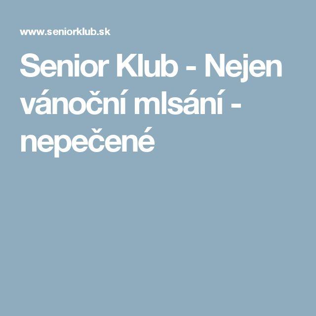 Senior Klub - Nejen vánoční mlsání - nepečené
