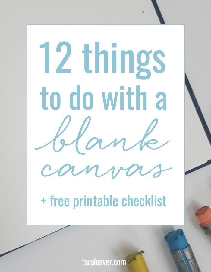 12 things to do with a blank canvas