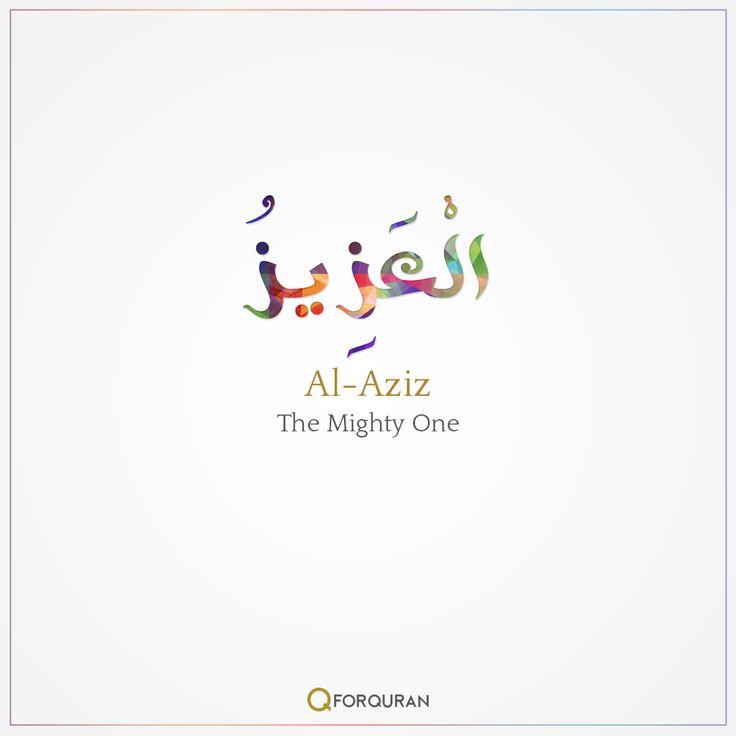 Al Aziz - The Mighty One