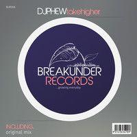 BUR066 - 1 - Dj Phew -Take Higher (OriginalMix) CLIP by Filthy Groovin MusicGroup on SoundCloud