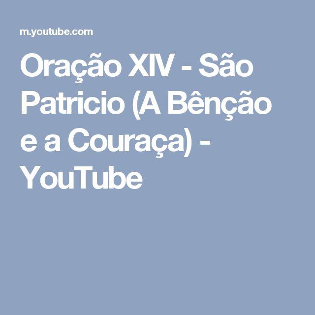 Oração XIV - São Patricio (A Bênção e a Couraça) - YouTube
