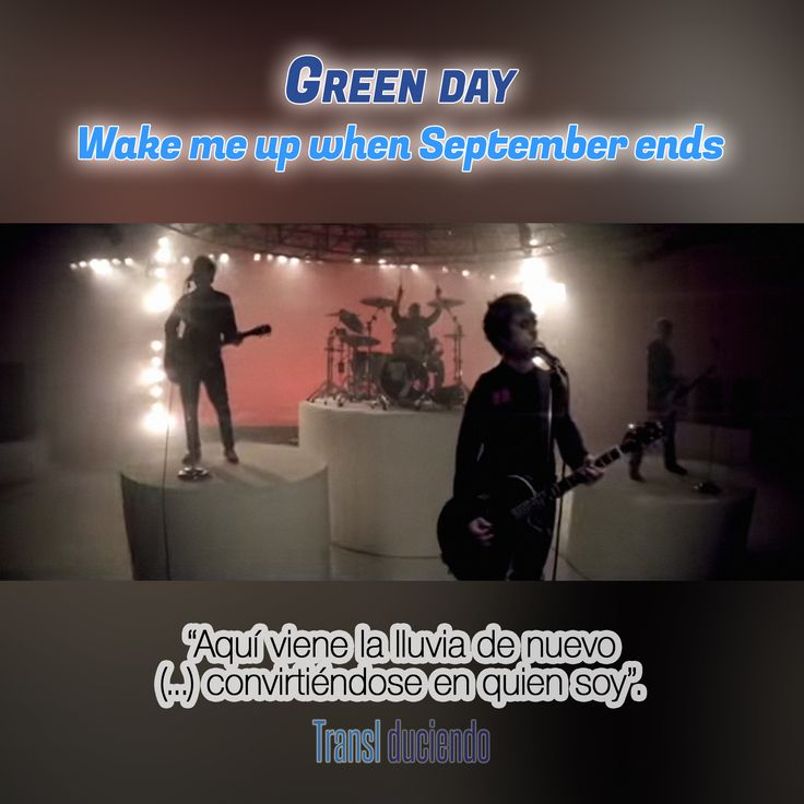 Canción traducida: #GreenDay - #WakeMeUpWhenSeptemberEnds | #AmericanIdiot Encuéntrala completa en http://transl-duciendo.blogspot.com.au/2015/09/green-day-wake-me-up-when-september.html