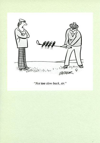 Funny golf greeting card by Punch Nottooslow back, sir. Funny card featuring a classic cartoon taken from the famous Punch magazine. This cartoon is by John W