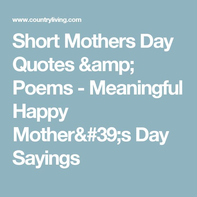 78 Best Short Mothers Day Quotes On Pinterest