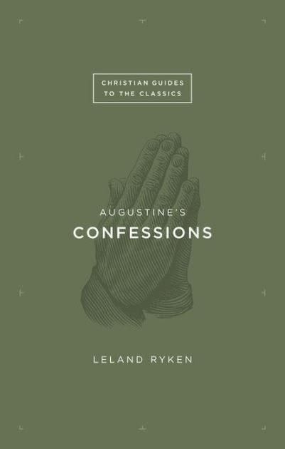 Augustine's Confessions (Christian Guides To The Classics)