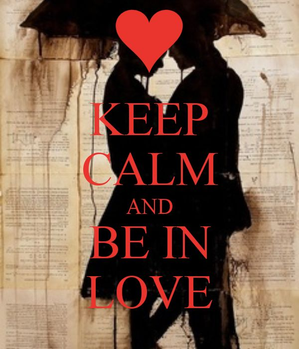 KEEP CALM AND BE IN LOVE created by Eleni