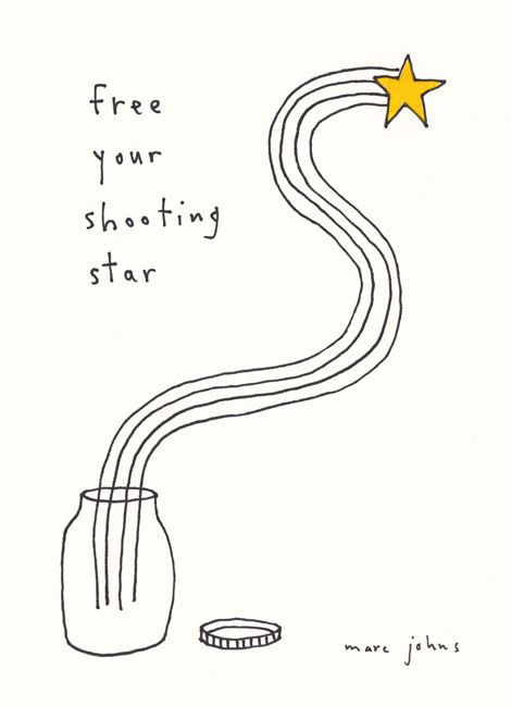 Free your shooting star. (by Marc Johns)