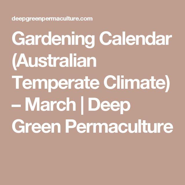 Gardening Calendar (Australian Temperate Climate) – March | Deep Green Permaculture