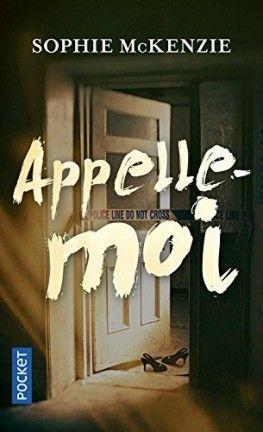 Découvrez Appelle-moi de Sophie McKenzie sur Booknode, la communauté du livre