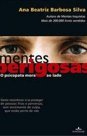 Download Mentes Perigosas - O Psicopata Mora ao Lado - Ana Beatriz Barbosa Silva  em ePUB mobi e PDF