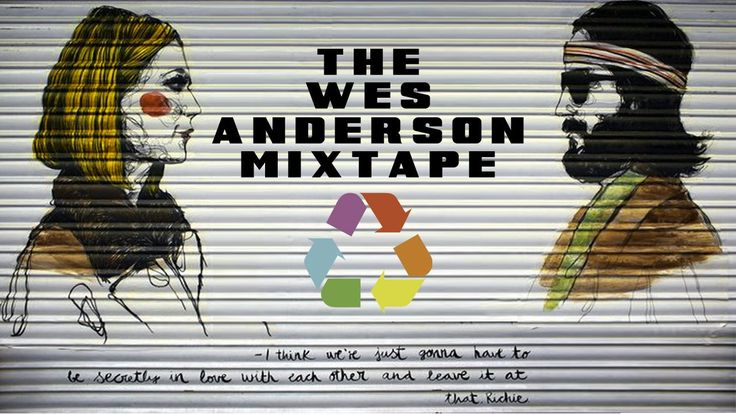 Oh, Awesome: The Wes Anderson Mixtape.