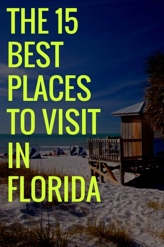The 15 Best Places To Visit In Florida Cool Places To Visit Florida Vacation Spots Florida Travel