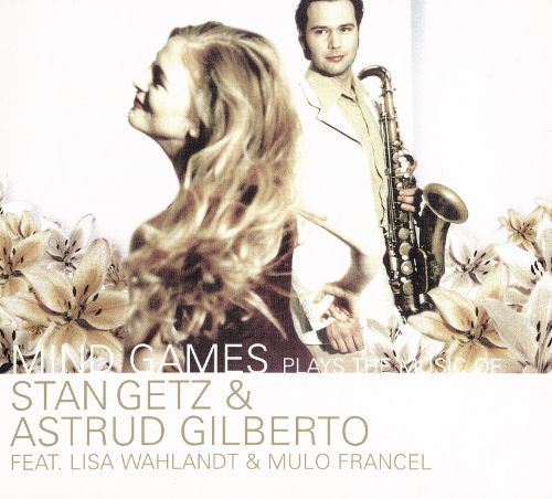 Mind Games Plays Stan Getz & Astrud Gilberto [CD]