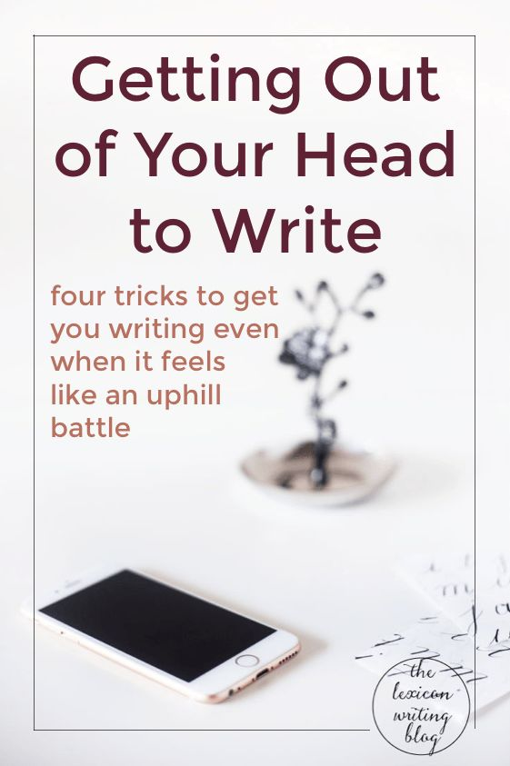 Get Writing | Get Out of Your Own Way | Set Yourself Up for Success