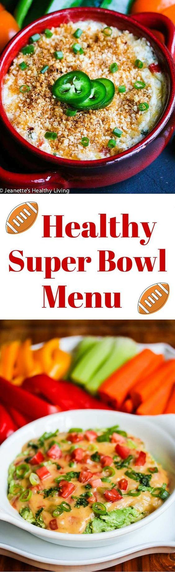 Healthy Super Bowl Menu - celebrate Super Bowl with lighter versions of party favorite foods ~ http://jeanetteshealthyliving.com