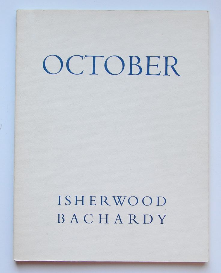 October written by Christopher Isherwood ; drawings by Don Bachardy.
