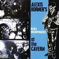 "Alexis Korner's Blues Incorporated ""At the Cavern"" 1964"