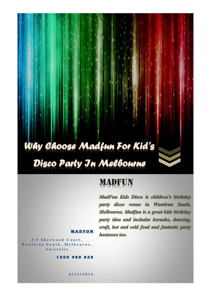 Check out this document to know why you should choose #MADFUN for the #kid's #disco #party in #Melbourne, Australia. For more details, please visit http://www.madfun.com.au